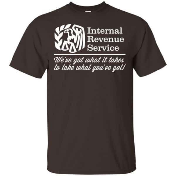 Internal Revenue Service We've Got What It Takes To Take What You've Got Shirt, Hoodie, Tank Apparel 4