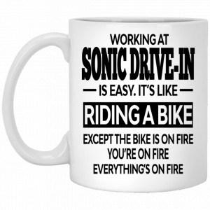 Working At Sonic Drive-In Is Easy It's Like Riding A Bike Mug Coffee Mugs