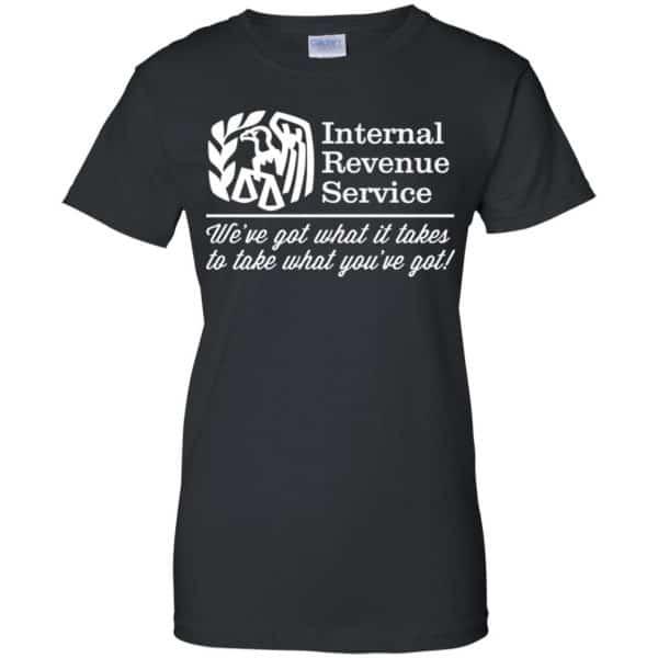 Internal Revenue Service We've Got What It Takes To Take What You've Got Shirt, Hoodie, Tank Apparel 11
