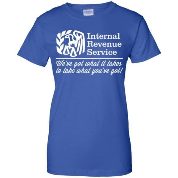 Internal Revenue Service We've Got What It Takes To Take What You've Got Shirt, Hoodie, Tank Apparel 14
