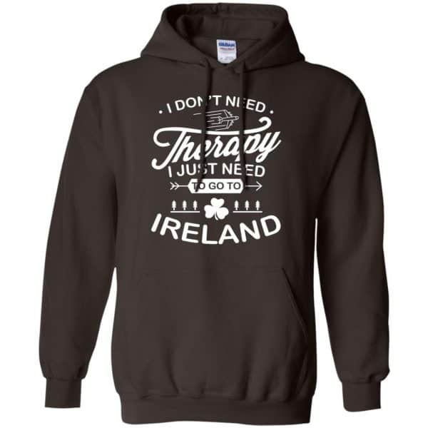 I Don't Need Therapy I Just Need To Go To Ireland Shirt, Hoodie, Tank Apparel 9