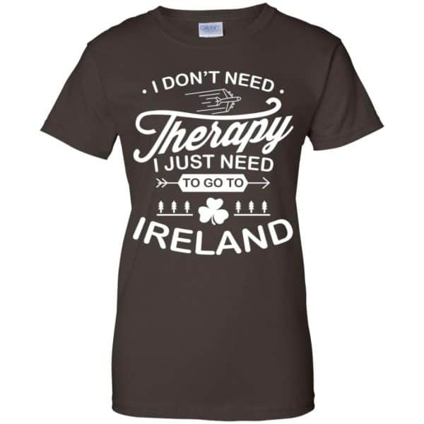 I Don't Need Therapy I Just Need To Go To Ireland Shirt, Hoodie, Tank Apparel 12