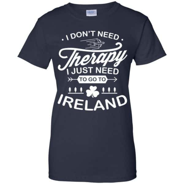 I Don't Need Therapy I Just Need To Go To Ireland Shirt, Hoodie, Tank Apparel 13