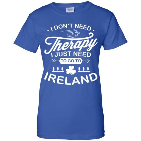 I Don't Need Therapy I Just Need To Go To Ireland Shirt, Hoodie, Tank Apparel 14