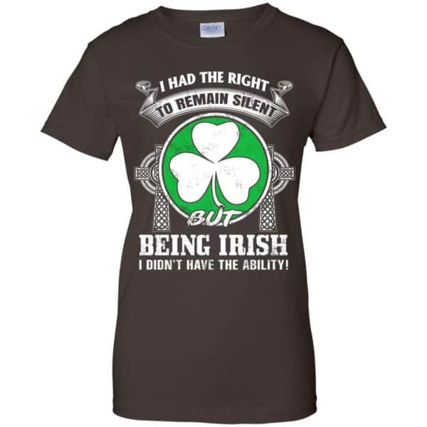 I Had The Right To Remain Silent But Being Irish I Didn't Have The Ability Shirt, Hoodie, Tank Apparel 12