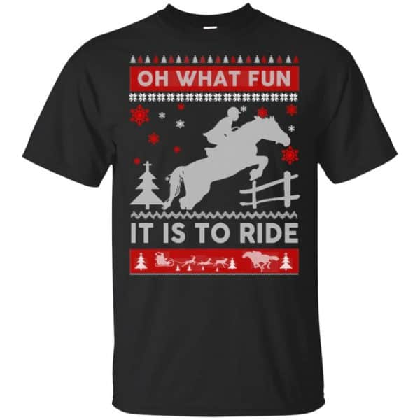 Horse Sweater Christmas Oh What Fun It Is To Ride T-Shirts, Hoodie, Sweater Apparel 3