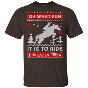 Horse Sweater Christmas Oh What Fun It Is To Ride T-Shirts, Hoodie, Sweater Apparel