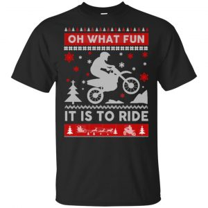 Motocross Sweater Christmas Oh What Fun It Is To Ride T-Shirts, Hoodie, Sweater Apparel