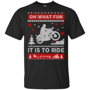 Motorcycle Sweater Christmas Oh What Fun It Is To Ride T-Shirts, Hoodie, Sweater Apparel