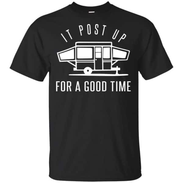 It Post Up For A Good Time Shirt, Hoodie, Tank Apparel 3