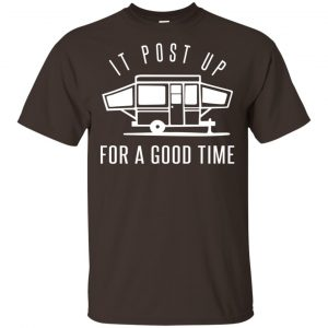 It Post Up For A Good Time Shirt, Hoodie, Tank Apparel 2