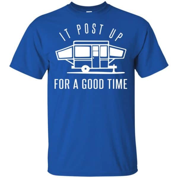 It Post Up For A Good Time Shirt, Hoodie, Tank Apparel 5