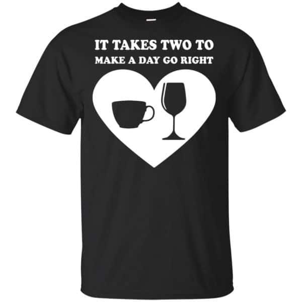 It Takes Two To Make A Day Go Right Shirt, Hoodie, Tank Apparel 3