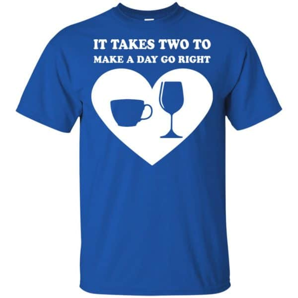 It Takes Two To Make A Day Go Right Shirt, Hoodie, Tank Apparel 5