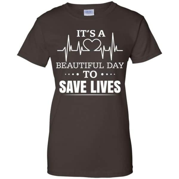 It's A Beautiful Day To Save Lives Shirt, Hoodie, Tank Apparel 12