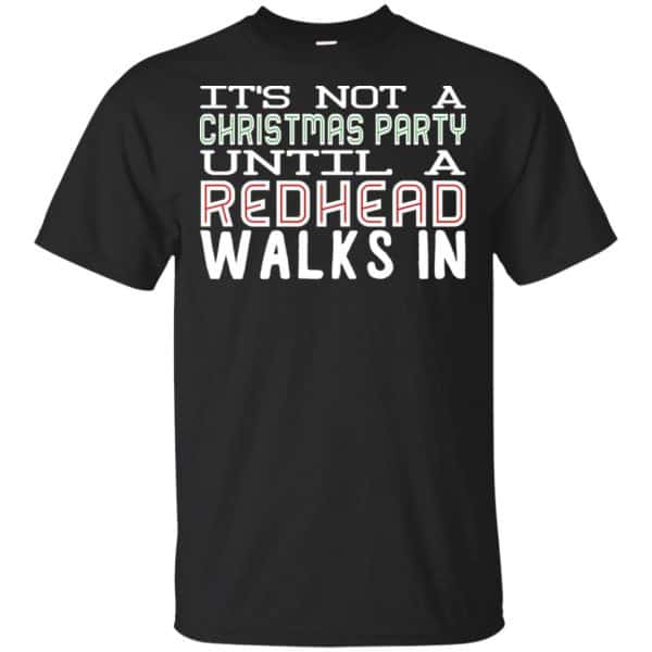 It's Not A Christmas Party Until A Redhead Walks In T-Shirts, Hoodie, Tank Apparel 3