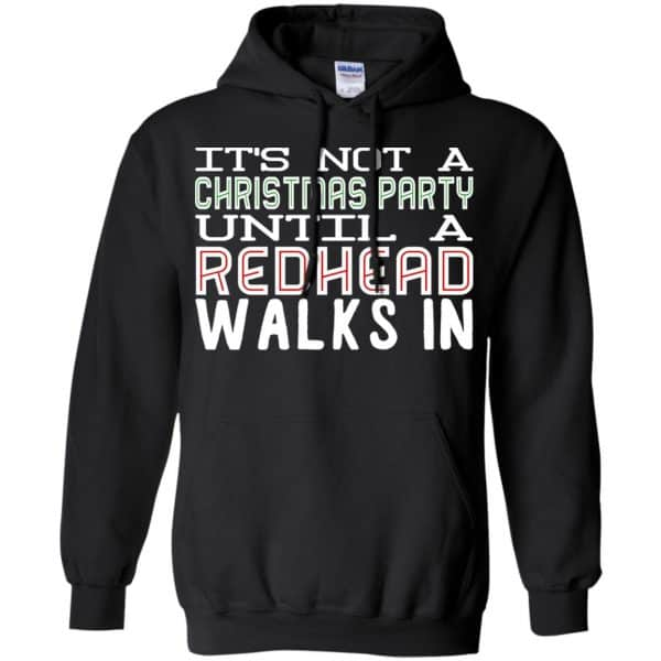 It's Not A Christmas Party Until A Redhead Walks In T-Shirts, Hoodie, Tank Apparel 7
