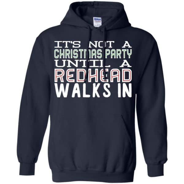 It's Not A Christmas Party Until A Redhead Walks In T-Shirts, Hoodie, Tank Apparel 8