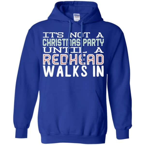 It's Not A Christmas Party Until A Redhead Walks In T-Shirts, Hoodie, Tank Apparel 10