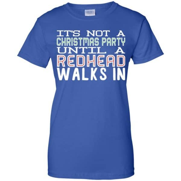 It's Not A Christmas Party Until A Redhead Walks In T-Shirts, Hoodie, Tank Apparel 14