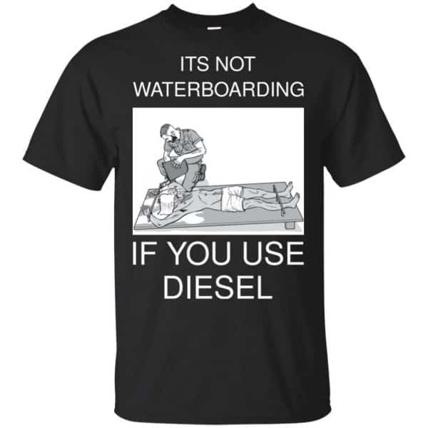 Baptizing Terrorists It's Not Waterboarding If You Use Diesel Shirt, Hoodie, Tank Apparel 3