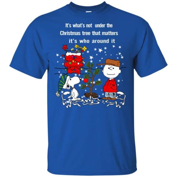 It's What't Not Under The Christmas Tree That Matters It's Who Around It Shirt, Hoodie, Tank Apparel 5