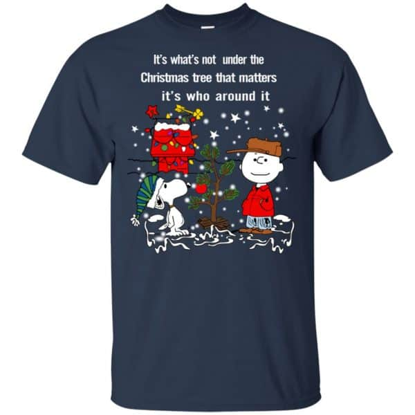 It's What't Not Under The Christmas Tree That Matters It's Who Around It Shirt, Hoodie, Tank Apparel 6