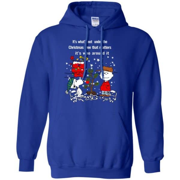 It's What't Not Under The Christmas Tree That Matters It's Who Around It Shirt, Hoodie, Tank Apparel 10