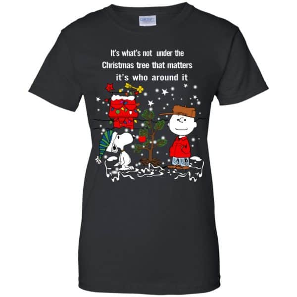 It's What't Not Under The Christmas Tree That Matters It's Who Around It Shirt, Hoodie, Tank Apparel 11