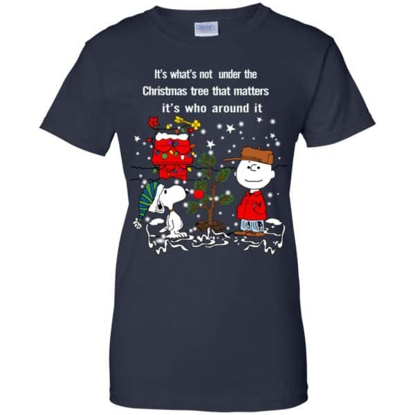 It's What't Not Under The Christmas Tree That Matters It's Who Around It Shirt, Hoodie, Tank Apparel 13