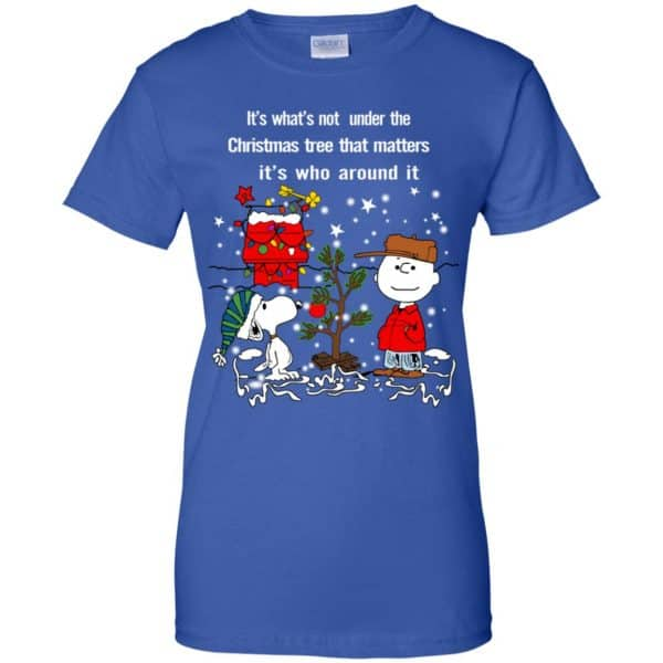 It's What't Not Under The Christmas Tree That Matters It's Who Around It Shirt, Hoodie, Tank Apparel 14