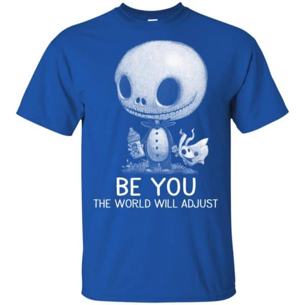 Be You The World Will Adjust Shirt, Hoodie, Tank Apparel