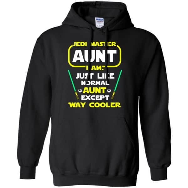 Jedi Master Aunt I Am ! Just Like Normal Aunt Except Way Cooler Shirt, Hoodie, Tank Apparel 7