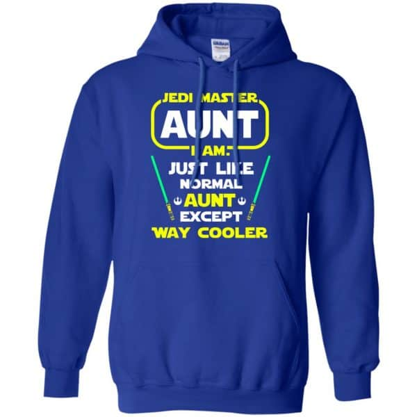 Jedi Master Aunt I Am ! Just Like Normal Aunt Except Way Cooler Shirt, Hoodie, Tank Apparel 10