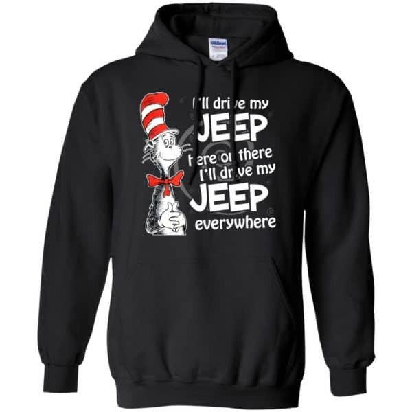 I'll Drive My Jeep Here Or There I'll Drive My Jeep Everywhere Shirt, Hoodie, Tank Apparel 7