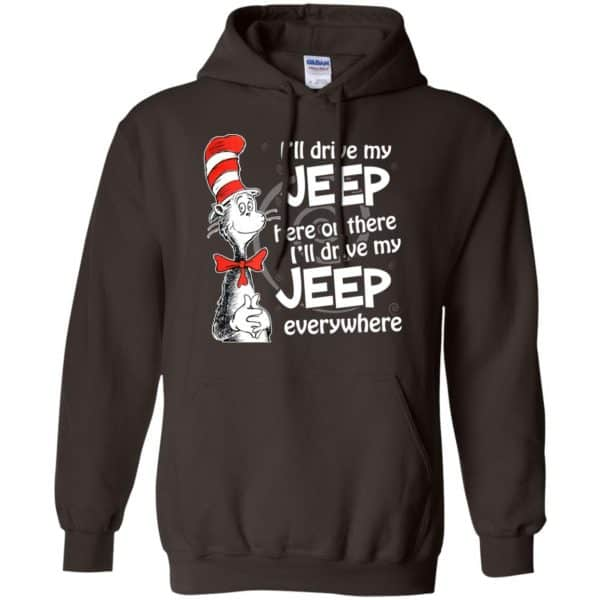 I'll Drive My Jeep Here Or There I'll Drive My Jeep Everywhere Shirt, Hoodie, Tank Apparel 9