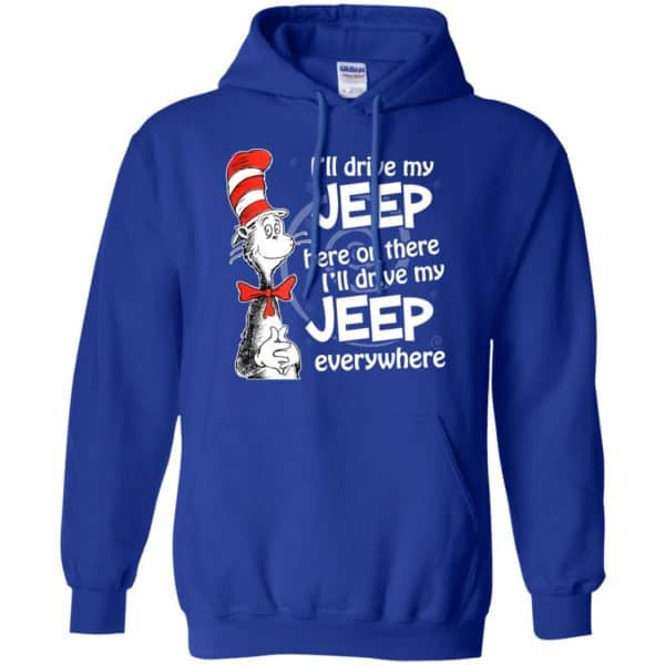 I'll Drive My Jeep Here Or There I'll Drive My Jeep Everywhere Shirt, Hoodie, Tank Apparel 10