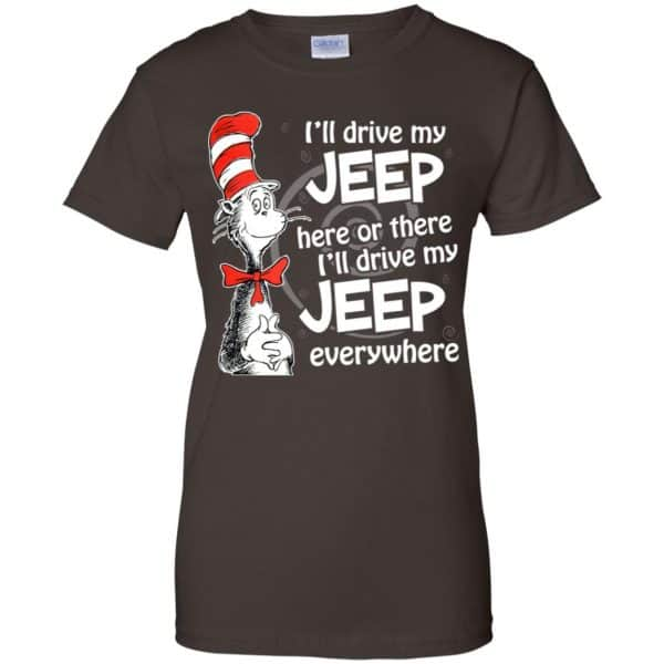 I'll Drive My Jeep Here Or There I'll Drive My Jeep Everywhere Shirt, Hoodie, Tank Apparel 12