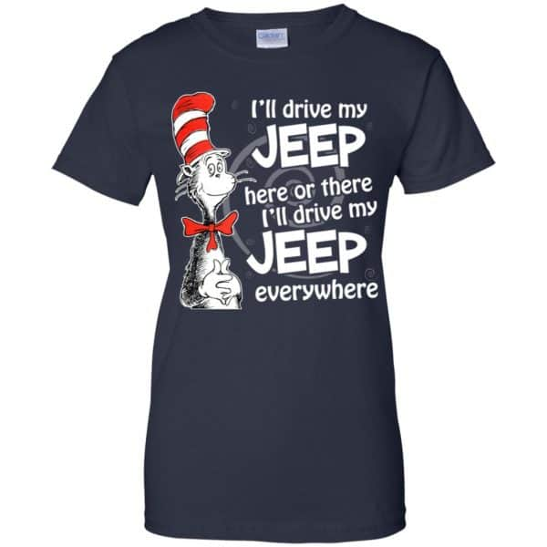 I'll Drive My Jeep Here Or There I'll Drive My Jeep Everywhere Shirt, Hoodie, Tank Apparel 13