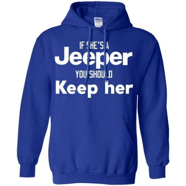 If She's A Jeeper You Should Keep Her Shirt, Hoodie, Tank Apparel 10