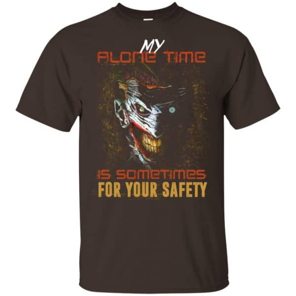 My Alone Time Is Sometimes For Your Safety Shirt, Hoodie, Tank Apparel 4