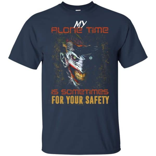 My Alone Time Is Sometimes For Your Safety Shirt, Hoodie, Tank Apparel 6