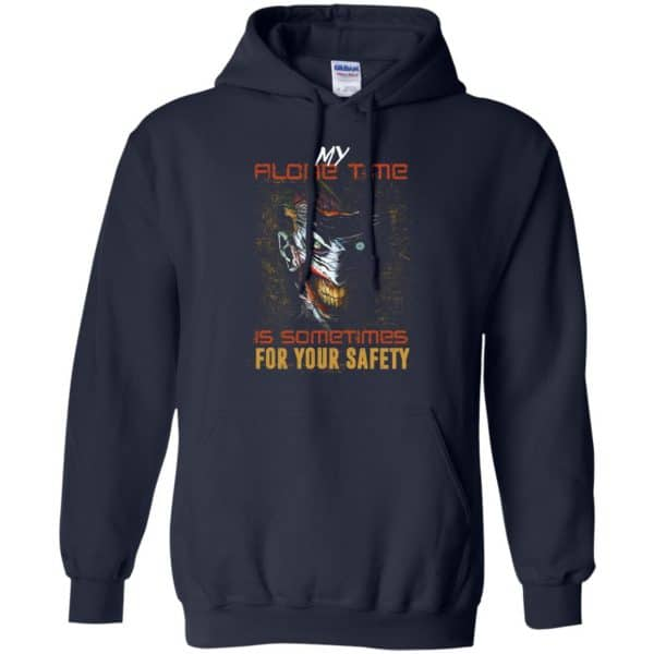My Alone Time Is Sometimes For Your Safety Shirt, Hoodie, Tank Apparel 8