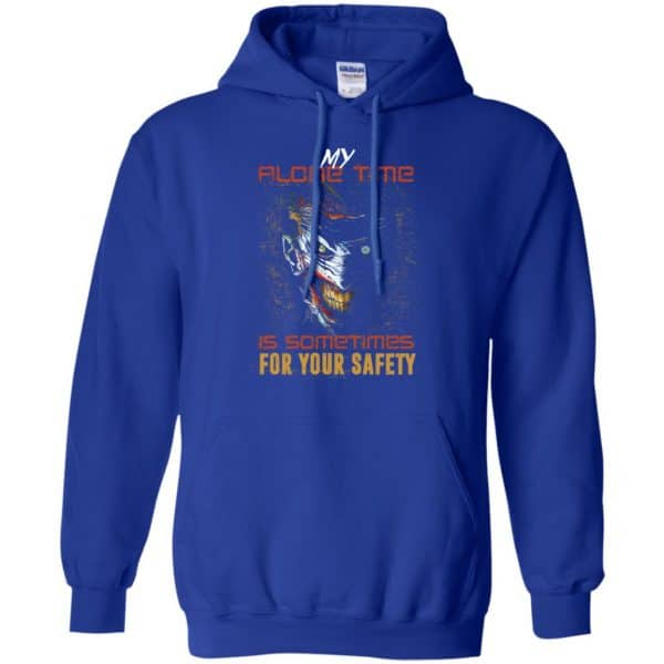 My Alone Time Is Sometimes For Your Safety Shirt, Hoodie, Tank Apparel 10