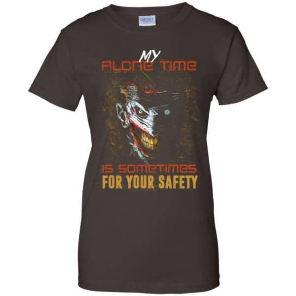 My Alone Time Is Sometimes For Your Safety Shirt, Hoodie, Tank Apparel 12