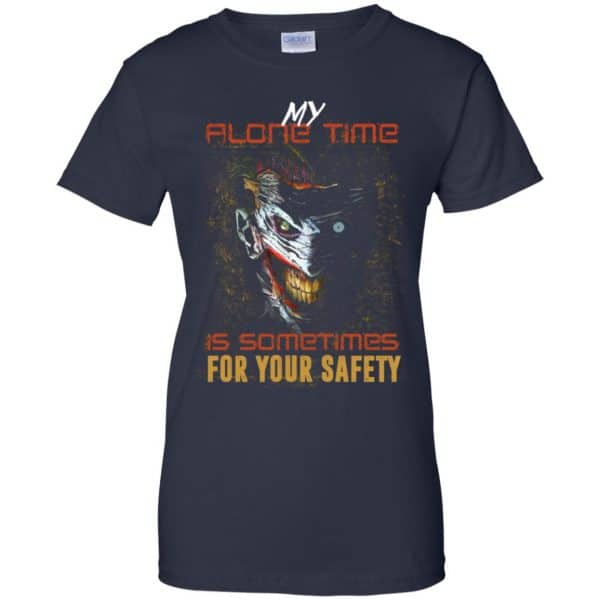 My Alone Time Is Sometimes For Your Safety Shirt, Hoodie, Tank Apparel 13