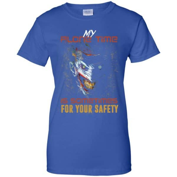 My Alone Time Is Sometimes For Your Safety Shirt, Hoodie, Tank Apparel 14
