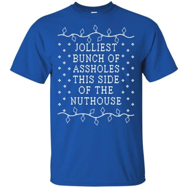 Jolliest Bunch Of Assholes This Side Of The Nuthouse Christmas Sweatshirt, T-Shirts, Hoodie Apparel 5