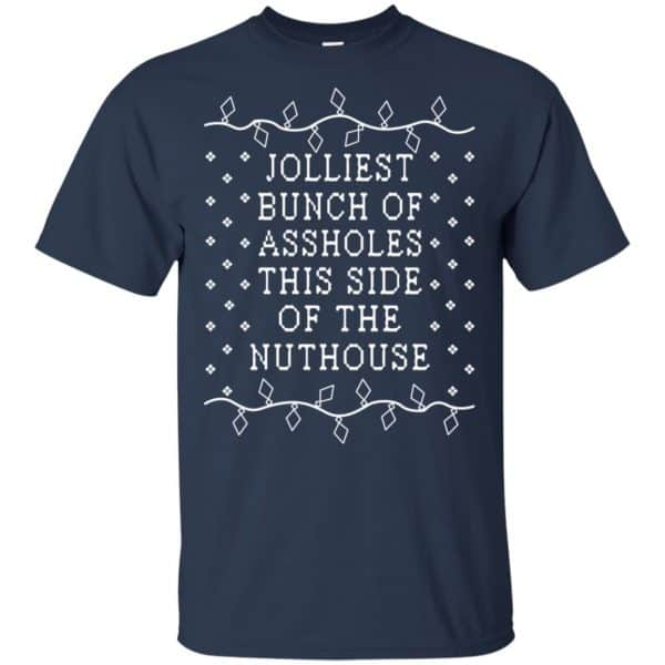 Jolliest Bunch Of Assholes This Side Of The Nuthouse Christmas Sweatshirt, T-Shirts, Hoodie Apparel 6