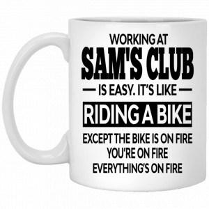 Working At Sam's Club Is Easy It's Like Riding A Bike Mug Coffee Mugs